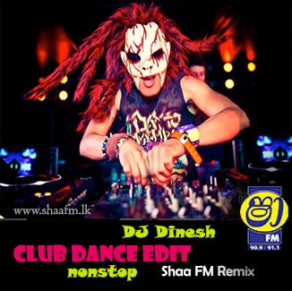 Club Dance Edit - DJ Dinesh - SHAAFM RMX - Shaa FM Remix Downloads