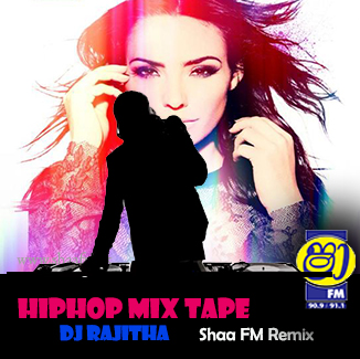 HipHop Mix Tape (Radio Edit) DJ Rajitha - SHAAFM RMX - Shaa